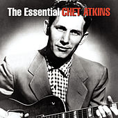 The Essential Chet Atkins by Chet Atkins