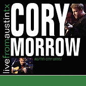 Live From Austin, TX by Cory Morrow