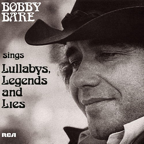 Bobby Bare Sings Lullabys, Legends And Lies (And More) by Bobby Bare