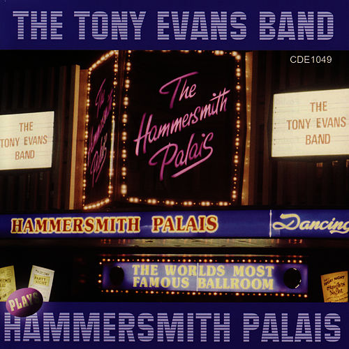 The Tony Evans Band Plays Hammersmith Palais by Tony Evans