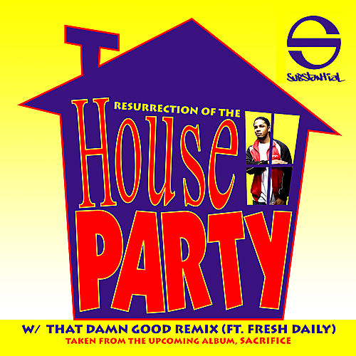 Resurrection Of The House Party (Single) by Substantial
