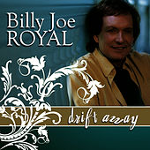 Drift Away by Billy Joe Royal
