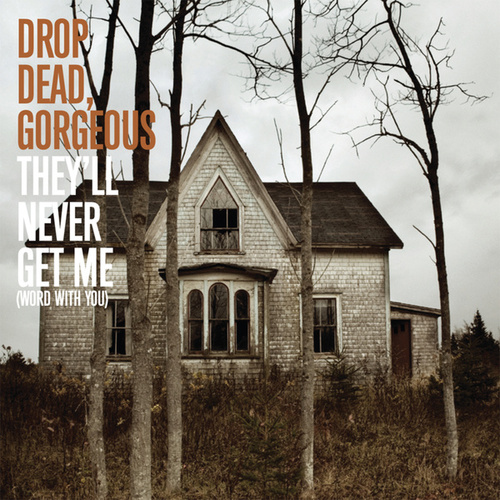 They'll Never Get Me (Word With You) by Drop Dead, Gorgeous