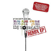 If You Can't Join 'Em…Beat 'Em Remixes by DJ Format