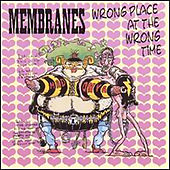 Wrong Place At The Wrong Time by The Membranes