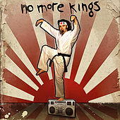 No More Kings by No More Kings