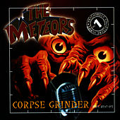 Corpse Grinder - The Best Of by The Meteors