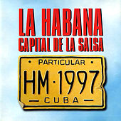La Habana Capital De La Salsa (Havana -  The Salsa Capital) by Various Artists