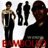 Mi Verdad by Bamboleo
