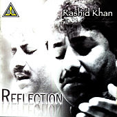Reflection by Rashid Khan