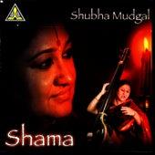 Shama by Shubha Mudgal