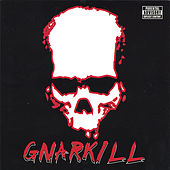 Gnarkill by Gnar Kill