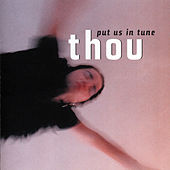 Put Us In Tune by Thou