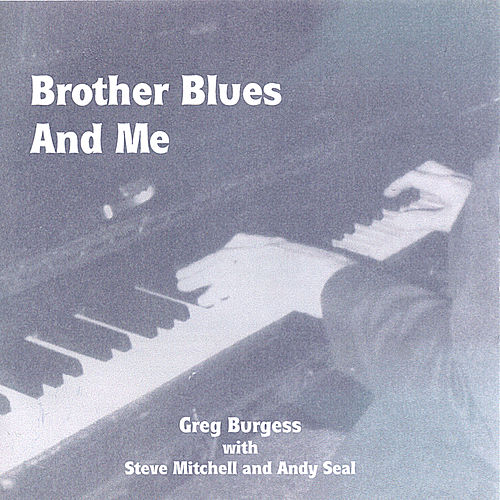 Brother Blues and Me by Greg Burgess
