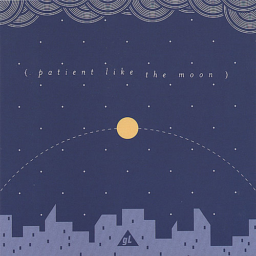 Patient Like the Moon by Green Light