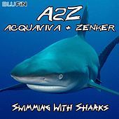 Swimming With Sharks by Acquaviva & Zenker