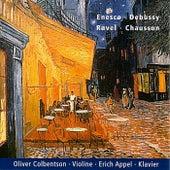 Enesco - Ravel - Debussy - Chausson - Werke Für Violine Und Klavier by Erich Appel