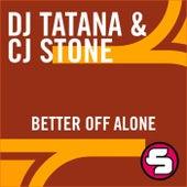 Better Off Alone 2007 by DJ Tatana