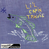 Li'l Cap'n Travis by Li'l Cap'n Travis