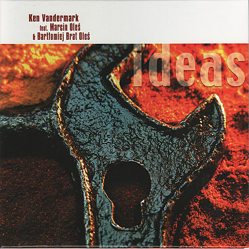 Ideas by Ken Vandermark