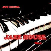 JAZZ HOUSE  Vol.1 by BOB CRUISE