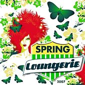 Spring Loungerie 2007 by Various Artists