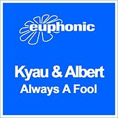 Always A Fool by Kyau