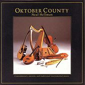 Oktober County: Contemporary, Ancient And... by Neal Hellman