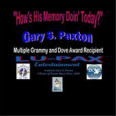 How's His Memory Doing Today by Gary S. Paxton
