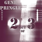 2 Out of 3 by Gene Pringle