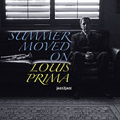 Summer Moved On by Louis Prima