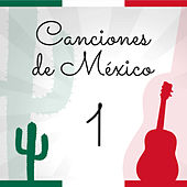 Canciones de México (Volumen 1) by Various Artists