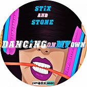Dancing On My Own by Stix