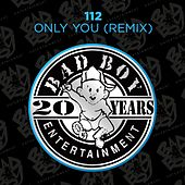 Only You (Remix) by 112