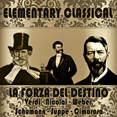 Elementary Classical: la Forza del Destino by Various Artists