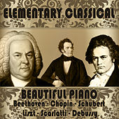 Elementary Classical: Beautiful Piano by Various Artists