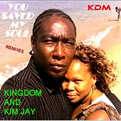 You Saved My Soul (Remixes) by Kingdom