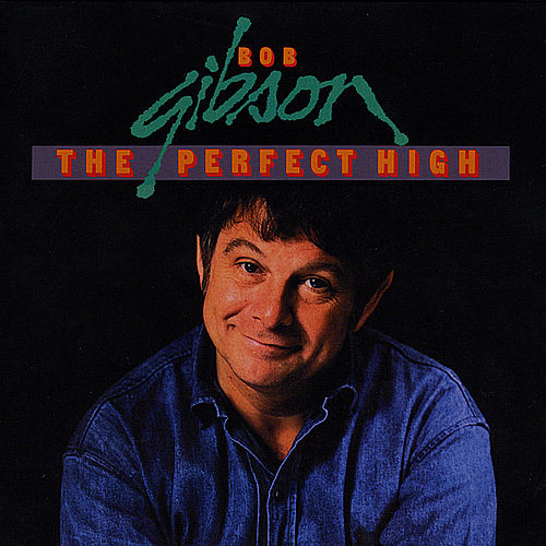 The Perfect High by Bob Gibson