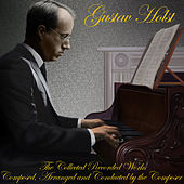 The Collected Recorded Works by Gustav Holst