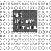 Piko Music Deep Compilation Vol. 1 by Various Artists