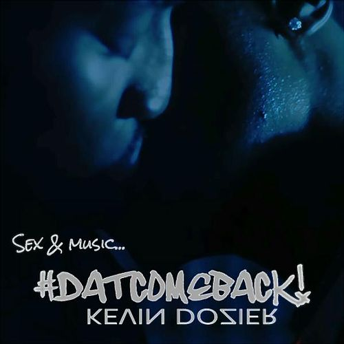 #Datcomeback! by Kevin Dozier