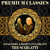 Alessandro Scarlatt & Domenico Scarlatti: Premium Classics by Various Artists