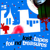 Lost Tapes And Found Treasures by Various Artists