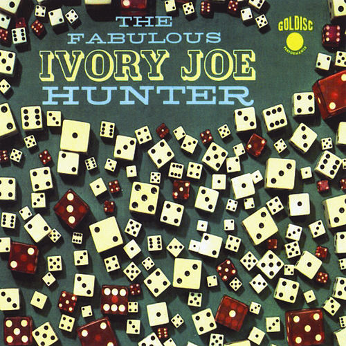 The Fabulous Ivory Joe Hunter by Ivory Joe Hunter