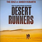 The Edge (From the Award-Winning Documentary Desert Runners) [feat. David Peters] by Amber Rubarth