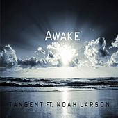 Awake (feat. Noah Larson) by The Tangent