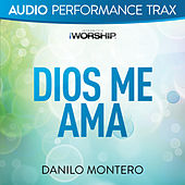 Dios Me Ama (Audio Performance Trax) by Danilo Montero