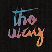 The Way by Worship Central