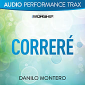 Correré (Audio Performance Trax) by Danilo Montero