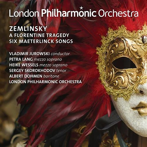 Zemlinsky: A Florentine Tragedy & 6 Maeterlinck Songs by Various Artists